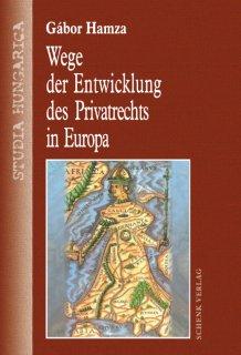 Wege der Entwicklung des Privatrechts in Europa