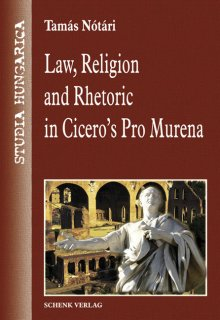 Law, Religion and Rhetoric in Cicero's Pro Murena