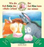 Wie die Kuh Katja das Muh erfand * Der Esel Alex kann nur reimen