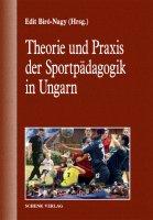 Theorie und Praxis der Sportpädagogik in Ungarn