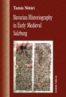 Bavarian Historiography in Early Medieval Salzburg